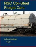 NSC Coil-Steel Freight Cars, David Casdorph, 1936829304