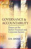 Governance and Accountability : Essays on the Indian Financial and Corporate Sectors, Ghosh, D. N., 0195689313