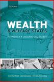 Wealth and Welfare States : Is America a Laggard or Leader?, Garfinkel, Irwin and Rainwater, Lee, 0199579318
