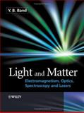 Light and Matter : Electromagnetism, Optics, Spectroscopy and Lasers, Band, Yehuda Benzion, 0471899313