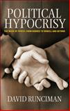 Political Hypocrisy : The Mask of Power, from Hobbes to Orwell and Beyond, Runciman, David, 0691129312