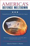 America's Defense Meltdown, , 0804769311