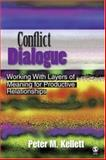 Conflict Dialogue : Working with Layers of Meaning for Productive Relationships, Kellett, Peter M., 1412909317