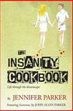 The Insanity Cookbook, Jennifer Parker, 1492109312