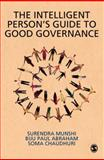 The Intelligent Person's Guide to Good Governance, Munshi, Surendra and Abraham, Biju Paul, 8178299313