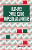 Multi-Layer Channel Routing Complexity and Algorithms, Pal, Rajat K., 084930931X