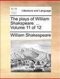 The Plays of William Shakspeare, William Shakespeare, 1170419313