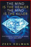 The Mind Is the Healer, the Mind Is the Killer, Ze'ev Kolman, 1481759310