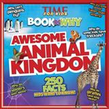 Awesome Animal Kingdom, Editors of Editors of Time for Kids Magazine, 1491419318
