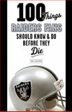 100 Things Raiders Fans Should Know and Do Before They Die, Paul Gutierrez, 1600789315