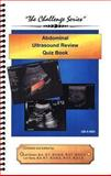 QB-4-ABD Abdominal Ultrasound Review : The Challenge Series Registry Review Quiz Book, Lori Green, Lori Sens, 1931999317