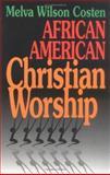 African American Christian Worship, Melva W. Costen, 0687009316