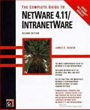 The Complete Guide to Netware 4.11 - IntranetWare, Gaskin, James E., 078211931X