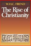 The Rise of Christianity, W. H. Frend, 0800619315