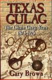 Texas Gulag, Gary Brown, 1556229313