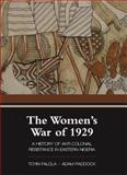 The Women's War Of 1929 : A History of Anti-Colonial Resistance in Eastern Nigeria, , 1594609314