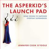 The Asperkid's Launch Pad, Jennifer Cook O'Toole, 1849059314