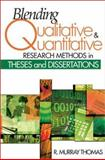 Blending Qualitative and Quantitative Research Methods in Theses and Dissertations 9780761939313