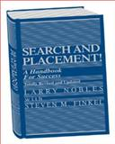 Search and Placement! : A Handbook for Success, Finkel, Steven M. and Nobles, Larry, 0966969316