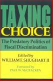 Taxing Choice : The Predatory Politics of Fiscal Discrimination, , 1560009314