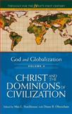 God and Globalization : Christ and the Dominions of Civilization, Stackhouse, 0567439313