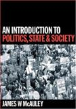 An Introduction to Politics, State and Society, McAuley, James, 0803979312