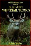 Sure-Fire Whitetail Tactics, Weiss, John, 0970749317