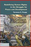 Redefining Human Rights in the Struggle for Peace and Development, Paupp, Terrence E., 1107669316