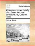 Killing No Murder, Silius Titus, 1170629318