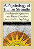 A Psychology of Human Strengths : Fundamental Questions and Future Directions for a Positive Psychology, , 1557989311