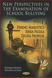 New Perspectives in the Examination of School Bullying, , 1613249314