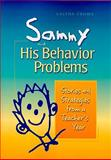 Sammy and His Behavior Problems : Stories and Strategies from a Teacher's Year, Crowe, Caltha, 189298931X