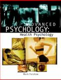 Advanced Psychology : Health Psychology, Forshaw, Mark, 0340859318