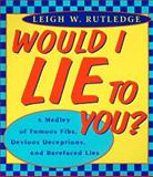 Would I Lie to You?, Leigh Rutledge, 0452279313