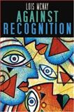 Against Recognition, McNay, Lois, 0745629318