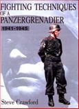 Fighting Techniques of a Panzergrenadier, 1941-1945, Hughes, Matthew and Mann, Chris, 0760309310