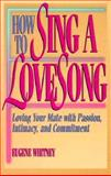How to Sing a Love Song, Eugene Whitney, 0892839317