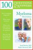 100 Questions and Answers about Myeloma, Asad Bashey and Rafat Abonour, 1449689310