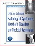 Taybi and Lachman's Radiology of Syndromes, Metabolic Disorders and Skeletal Dysplasias, Lachman, Ralph S., 0323019315