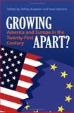 Growing Apart : America and Europe in the 21st Century, Steinmo, Sven, 0521879310