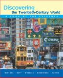 Discovering the Twentieth-Century World : A Look at the Evidence, Wheeler, William Bruce and Doeringer, Franklin, 0618379312