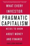 Pragmatic Capitalism, Cullen Roche, 1137279311