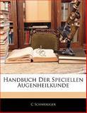 Handbuch Der Speciellen Augenheilkunde, C. Schweigger, 1142819310