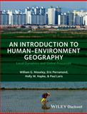 An Introduction to Human-Environment Geography : Local Dynamics and Global Processes, Moseley, William G. and Laris, Paul, 1405189312