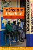 The Ordeal of the African Writer, Larson, Charles R., 1856499316