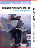 AutoCAD 2010 in 2D And 3D : A Modern Perspective, Richard, Paul F. and Puerta, Frank, 0135079314
