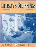 Literacy's Beginnings : Supporting Young Readers and Writers, McGee, Lea M. and Richgels, Donald J., 0205299318