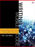 Writing Mobile Code : Essential Software Engineering for Building Mobile Applications, Salmre, Ivo, 0321269314
