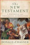 The New Testament : A Historical and Theological Introduction, Hagner, Donald A., 0801039312