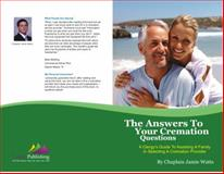 Worth the Answers to Your Cremation Questions A Clergy's Guide : A Clergy's Guide to Assisting A Family in Selecting A Cremation Provider, Watts, Chaplain Jamie, 0983449317